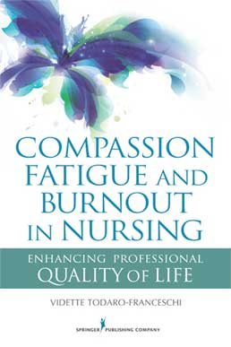 Compassion Fatigue and Burnout in Nursing: Enhancing Professional Quality of Life, Book Cover